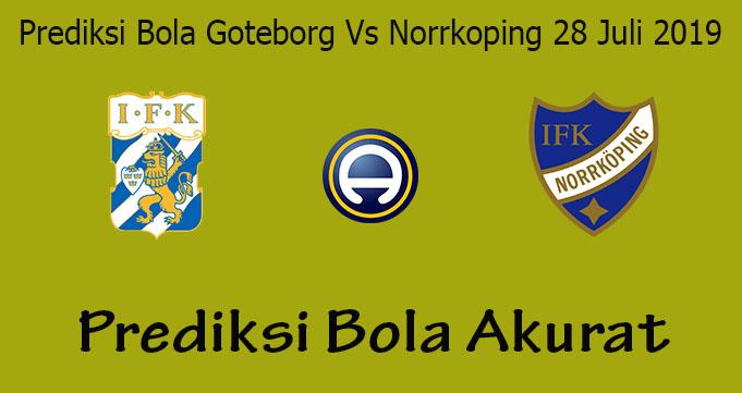 Prediksi Bola Goteborg Vs Norrkoping 28 Juli 2019