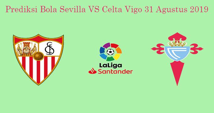 Prediksi Bola Sevilla VS Celta Vigo 31 Agustus 2019