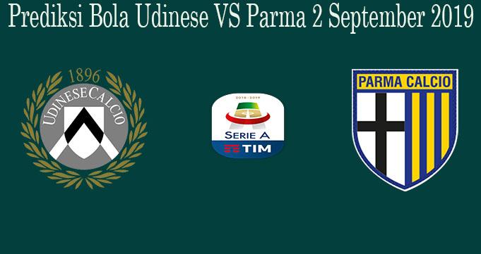 Prediksi Bola Udinese VS Parma 2 September 2019