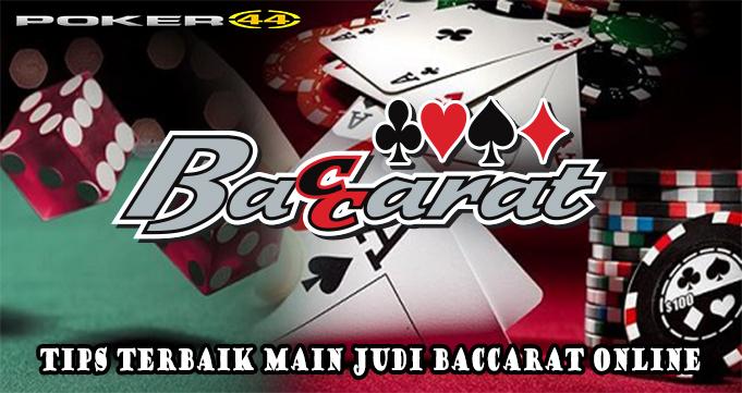 Tips Terbaik Main Judi Baccarat Online